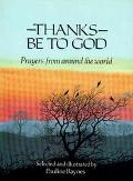Thanks Be to God: Prayers from around the World - Pauline Baynes - Mass Market Paperback - 1...
