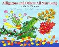 Alligators and Others All Year Long!: A Book of Months - Jose Aruego - Hardcover - 1st ed