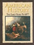 American History The Early Years to 1877