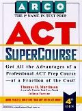 ARCO Act SuperCourse: The Best Value in Test Prep! Your Own Complete Course and Personal Act...