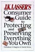 J.K. Lasser's Consumer Guide to Protecting and Preserving Everything You Own