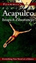 Frommer's Portable Acapulco, Ixtapa & Zihuatanejo 1999 - Frommer's - Paperback - 1 ED