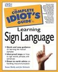 Complete Idiot's Guide to Learning Sign Language