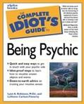 Complete Idiot's Guide to Being Psychic