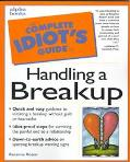 The Complete Idiot's Guide to Handling a Breakup