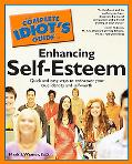 Complete Idiot's Guide to Enhancing Self-Esteem