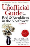Unofficial Guide to Bed & Breakfasts in the Northwest
