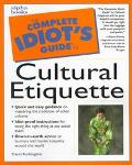 Complete Idiot's Guide to Cultural Etiquette