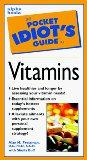 The Pocket Idiot`s Guide to Vitamins