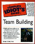 Complete Idiot's Guide to Team-Building