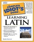 Complete Idiot's Guide to Learning Latin