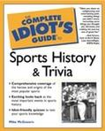 Complete Idiot's Guide to Sports History & Trivia