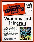Complete Idiot's Guide to Vitamins and Minerals