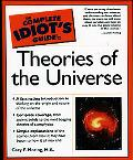 Complete Idiot's Guide to Theories of the Universe
