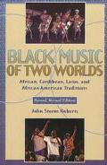 Black Music of Two Worlds African, Caribbean, Latin, and African-American Traditions