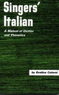 Singers' Italian A Manual of Diction and Phonetics