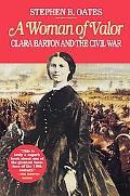 Woman of Valor Clara Barton and the Civil War