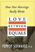 Love Between Equals How Peer Marriage Really Works