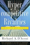 Hypercompetitive Rivalries Competing in Highly Dynamic Environments