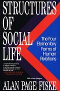 Structures of Social Life The Four Elementary Forms of Human Relations