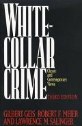 White-Collar Crime: Offenses in Business, Politics and the Professions