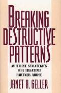 Breaking Destructive Patterns Multiple Strategies for Treating Partner Abuse