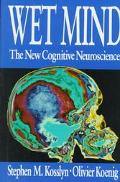 Wet Mind The New Cognitive Neuroscience