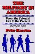 Military in America From the Colonial Era to the Present