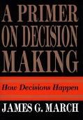 Primer on Decision Making How Decisions Happen