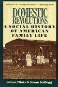 Domestic Revolutions A Social History of American Family Life