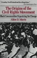 Origins of the Civil Rights Movement Black Communities Organizing for Change