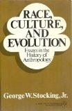 Race, Culture and Evolution: Essays in the History of Anthropology