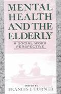 Mental Health and the Elderly A Social Work Perspective