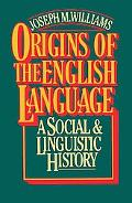 Origins of the English Language A Social and Linguistic History