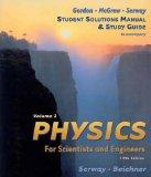 Student Solutions Manual & Study Guide to Accompany Physics for Scientists and Engineers