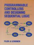 Programmable Controllers and Designing Sequential Logic - Robert Filer - Hardcover