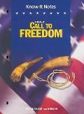 Call to Freedom: Know-It Notes