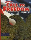 Holt Call to Freedom: Student's Edition CALL TO FREEDOM 2003 BEG-1877 Grade 07 Beginnings to...