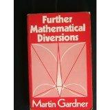 Further Mathematical Diversions