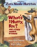 What's the Hurry, Fox? And Other Animal Stories