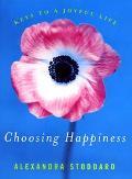 Choosing Happiness Keys to a Joyful Life