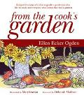 From the Cook's Garden Recipes for Cooks Who Like to Garden, Gardeners Who Like to Cook, and...