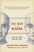 Face in the Mirror How We Know Who We Are