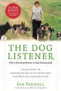 Dog Listener Learn How to Communicate With Your Dog for Willing Cooperation