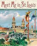 Meet Me in St. Louis A Trip to the 1904 World's Fair