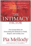 Intimacy Factor The Ground Rules for Overcoming the Obstacles to Truth, Respect, and Lasting...