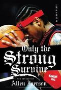 Only the Strong Survive The Odyssey of Allen Iverson
