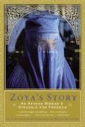 Zoya's Story An Afghan Woman's Struggle for Freedom