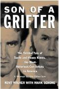 Son of a Grifter: Growing up with Sante and Kenny Kimes: The Twisted Tale of the Most Notori...