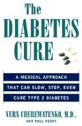 Diabetes Cure: A Medical Approach That Can Slow, Stop, Even Cure Type 2 Diabetes
